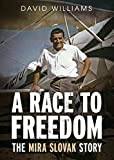 #10: A Race to Freedom-The Mira Slovak Story