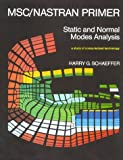 MSC - Nastran Primer and Normal Modes Analysis : A Study of Computerized Technology, Shaeffer, Harry G., 1585240087