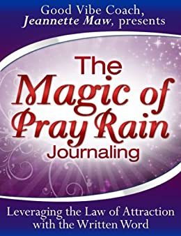 The magic of pray rain journaling kindle edition by jeannette maw the magic of pray rain journaling by maw jeannette fandeluxe Choice Image