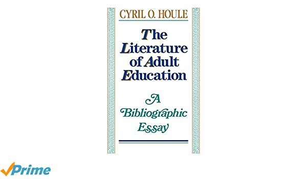the literature of adult education a bibliographic essay jossey  the literature of adult education a bibliographic essay jossey bass higher adult education series cyril o houle 9781555424701 com books