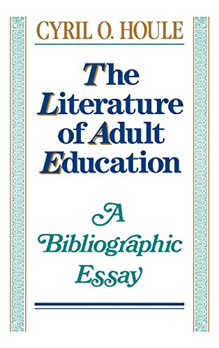 The Literature of Adult Education: A Bibliographic Essay (Jossey Bass Higher & Adult Education Series)