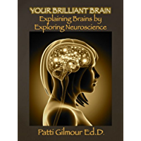 Your Brilliant Brain: Explaining Brains By Exploring Neuroscience (English Edition)