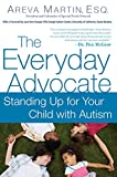 img - for The Everyday Advocate: Standing Up for Your Child with Autism or Other Special Needs book / textbook / text book