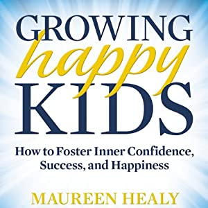 Growing Happy Kids Audiobook