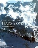 Sur les traces des derniers trains à vapeur