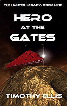 Hero at the Gates (The Hunter Legacy Book 9) by [Ellis, Timothy]