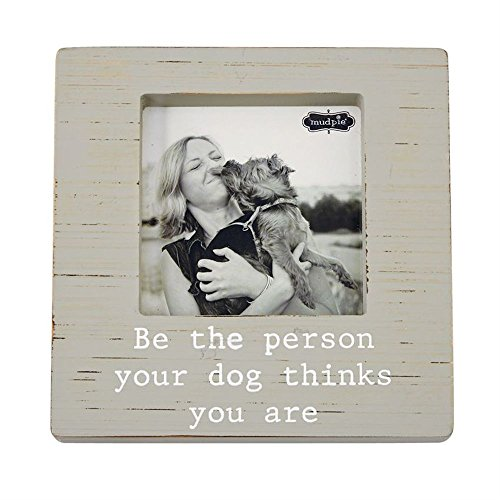 """Mud Pie Person Your Dog Thinks You are Frame 5"""" x 5"""" Picture"""