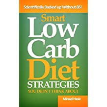 Smart Low Carb Diet Strategies You Didn't Think About - Well Hidden Low Carb Diet Gems to Help You Lose Weight Quickly