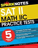 5 More Practice Tests for the SAT II Math IIC, SparkNotes Staff, 1586638696