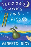 Teodoro Luna's Two Kisses, Alberto Alvaro Rios, 039330809X