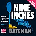 Nine Inches Audiobook by Colin Bateman Narrated by Adam Moore