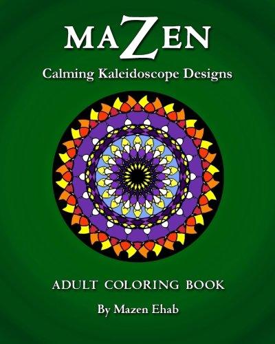 Mazen Calming Kaleidoscope Designs: Adult Coloring Book