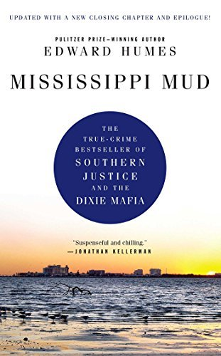 Mississippi Mud: Southern Justice and the Dixie Mafia by Edward Humes (2010-07-06) ()