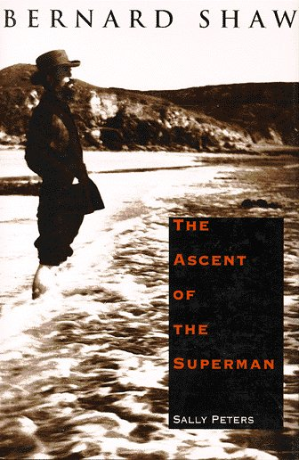Bernard Shaw: The Ascent of the Superman
