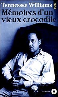 Mémoires d'un vieux crocodile par Tennessee Williams
