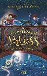 La pâtisserie Bliss, tome 2 : Une pincée de magie par Littlewood