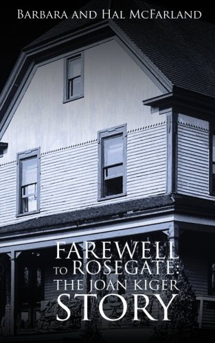 Read Online Farewell To Rosegate: The Joan Kiger Story PDF