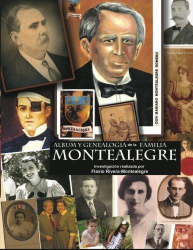 Album y Genealogia de la Familia Montealegre: Los Descendientes en Nicaragua - Tomo II (Spanish Edition) [Flavio Rivera-Montealegre] (Tapa Blanda)