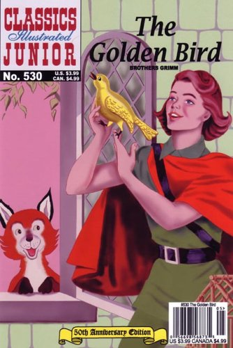 The Golden Bird (Classics Illustrated Junior)
