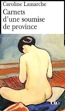 Carnets d'une soumise de province par Lamarche
