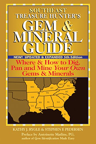 Southeast Treasure Hunter's Gem & Mineral Guide (5th Edition): Where & How to Dig, Pan and Mine Your Own Gems & - Dc Fossil Store