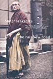 The Rainbow Road: From Tooting Broadway to Kalimpong - Memoirs of an English Buddhist