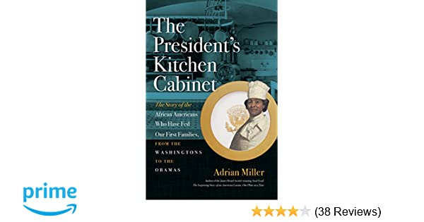 The President S Kitchen Cabinet The Story Of The African Americans