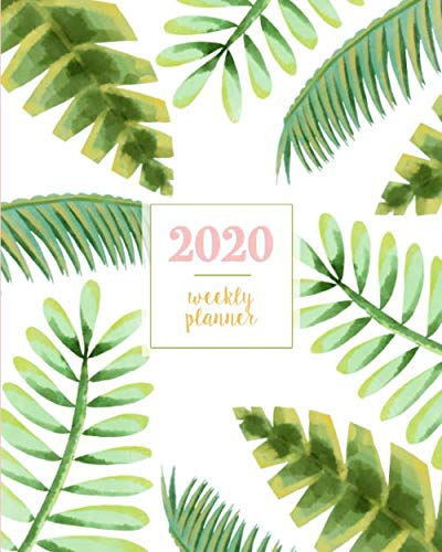 2020 Weekly Planner: Tropical Green Exotic Plants, Weekly and Monthly Standard Professional Calendar   1 January 2020 – 31 December 2020