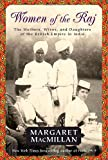 Front cover for the book Women of the Raj: The Mothers, Wives, and Daughters of the British Empire in India by Margaret MacMillan