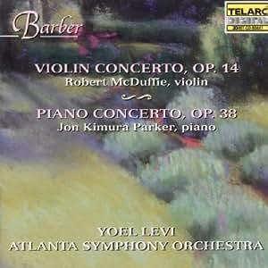 Barber: Violin Concerto, Op. 14 & Piano Concerto, Op. 38