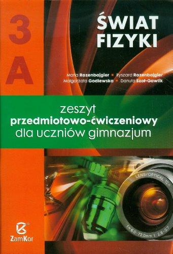 Swiat fizyki 3A Zeszyt przedmiotowo-cwiczeniowy: Gimnazjum Malgorzata Godlewska