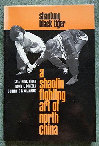 Shantung Black Tiger: A Shaolin Fighting Art of North China First Edition - Sixth Printing