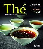 Thé - Histoire terroirs saveurs
