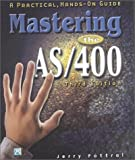 img - for Mastering the AS/400: A Practical Hands-On Guide, Third Edition book / textbook / text book
