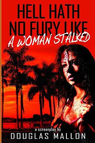 Hell Hath No Fury Like A Woman Stalked (Hell Hath No Fury Like A Woman)