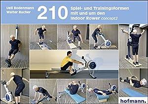 210 Spiel- und Trainingsformen mit und um den Indoor-Rower concept2 (Spiel-...