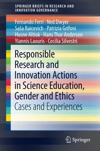 Responsible Research and Innovation Actions in Science Education, Gender and Ethics: Cases and Experiences (SpringerBriefs in Research and Innovation Governance)