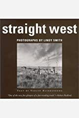 Straight West: Portraits and Scenes from Ranchlife in the American West Hardcover