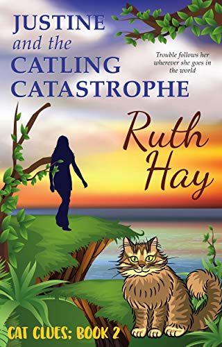 Justine and the Catling Catastrophe (Cat Clues Book 2) by [Hay, Ruth]