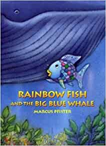 Rainbow fish and the big blue whale marcus pfister for Rainbow fish and the big blue whale