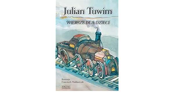 Wiersze Dla Dzieci Julian Tuwim 9788375062670 Amazoncom