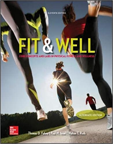 Fit & Well Alternate Edition: Core Concepts and Labs in Physical Fitness and Wellness Loose Leaf Edition 11th Edition