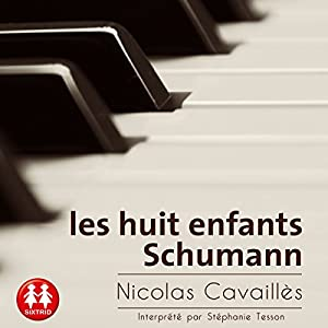 Les huit enfants Schumann Audiobook