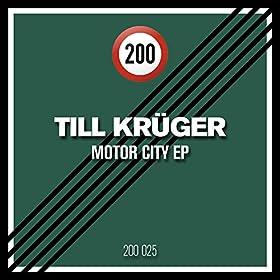 Till Krüger - Motor City EP