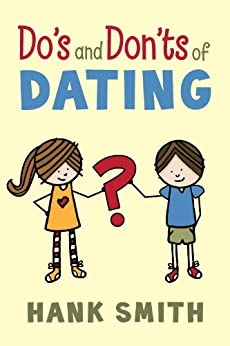 dos and donts of dating hank smith