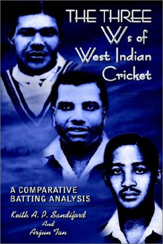 Read Online The Three Ws of West Indian Cricket: A Comparative Batting Analysis ebook