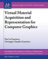 Virtual Material Acquisition and Representation for Computer Graphics Front Cover