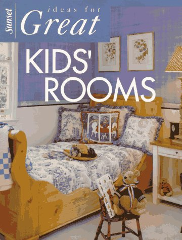 Ideas for Great Kids' Rooms (Ideas for Great Rooms)