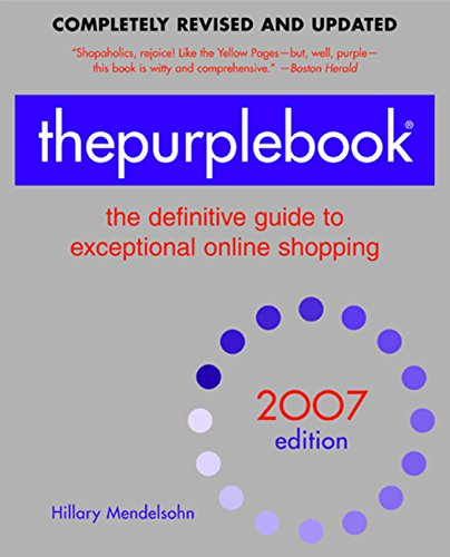 thepurplebook(R), 2007 edition: the definitive guide to exceptional online shopping (Purple Book: The Definitive Guide to Exceptional Online - Online Central Shopping