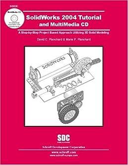 solidworks 2004 tutorial and multimedia cd david planchard marie rh amazon com